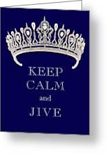 Keep Calm And Jive Deep Blue Diamond Tiara Greeting Card