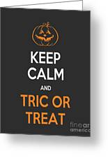 Keep Calm And Trick Or Treat Halloween Sign Greeting Card
