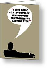 Keep Going Places - Mad Men Poster Don Draper Quote Greeting Card
