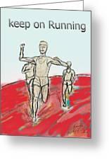 Keep On Running, Athletes Greeting Card
