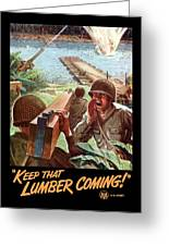 Keep That Lumber Coming Greeting Card