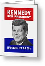 Kennedy For President 1960 Campaign Poster Greeting Card