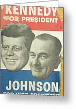 Kennedy For President Johnson For Vice President Greeting Card
