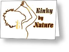 Kinky By Nature Greeting Card