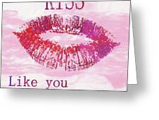 Kiss Like You Mean It Greeting Card