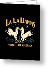 La La Llamas Greeting Card