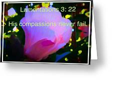 Lamentations His Compassions Never Fail Greeting Card