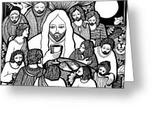 Last Supper...see You Later My Friends... Greeting Card