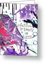 Learn O Find The Beauty Greeting Card