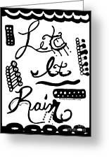 Let It Rain Greeting Card