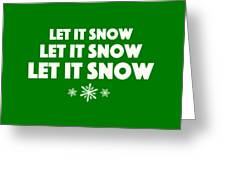 Let It Snow With Snowflakes Greeting Card
