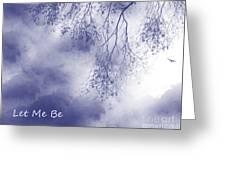 Let Me Be, Me Greeting Card