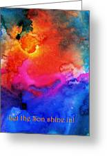 Let The Son Shine In Greeting Card