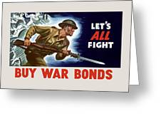 Let's All Fight Buy War Bonds Greeting Card
