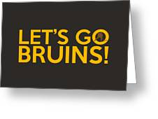 Let's Go Bruins Greeting Card