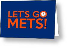 Let's Go Mets Greeting Card