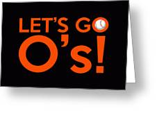 Let's Go O's Greeting Card