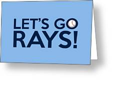 Let's Go Rays Greeting Card