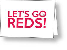 Let's Go Reds Greeting Card