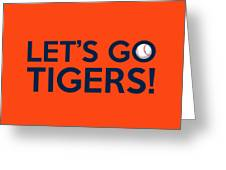 Let's Go Tigers Greeting Card