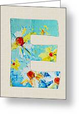 Letter E - Roman Alphabet - A Floral Expression, Typography Art Greeting Card