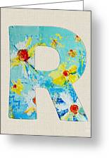 Letter R Roman Alphabet - A Floral Expression, Typography Art Greeting Card