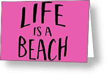 Life Is A Beach Words Black Ink Tee Greeting Card