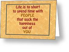 Life Is To Short 5434.02 Greeting Card