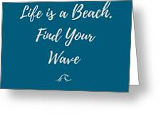 Lifes A Beach Greeting Card