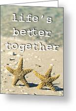 Life's Better Together Starfish Greeting Card