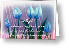 Life's Second Chance Is Tomorrow Greeting Card