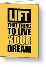 Lift That Thing To Live Your Dream Quotes Poster Greeting Card