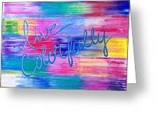 Live Colorfully Greeting Card