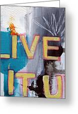 Live It Up Greeting Card by Linda Woods