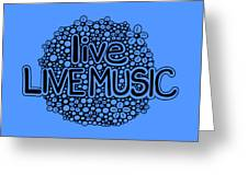 live LIVE MUSIC Greeting Card