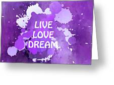 Live Love Dream Purple Grunge Greeting Card