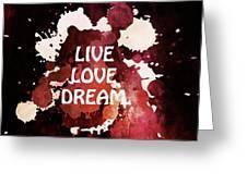 Live Love Dream Urban Grunge Passion Greeting Card