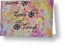 Live Love Laugh - Inspired Quotes Greeting Card