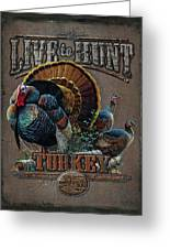 Live To Hunt Turkey Greeting Card