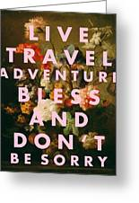 Live Travel Adventure Bless Quote Print Greeting Card