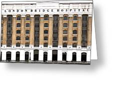 London Bridge Hospital Greeting Card