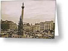 London's Trafalgar Square Greeting Card