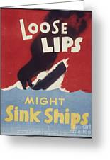 Loose Lips Sink Ships Greeting Card