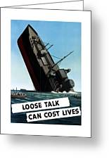 Loose Talk Can Cost Lives Greeting Card