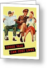 Loose Talk Can Cost Lives - World War Two Greeting Card