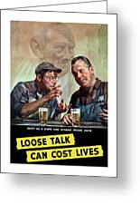 Loose Talk Can Cost Lives - Ww2 Greeting Card