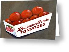 Louisiana Creole Tomatoes Greeting Card