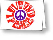 Love And Peace 14 Greeting Card