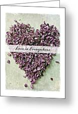 Love Is Everywhere Greeting Card