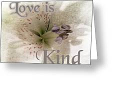 Love Is Kind Greeting Card